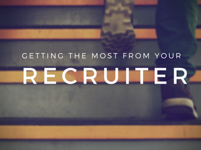Getting the Most From Your Recruiter