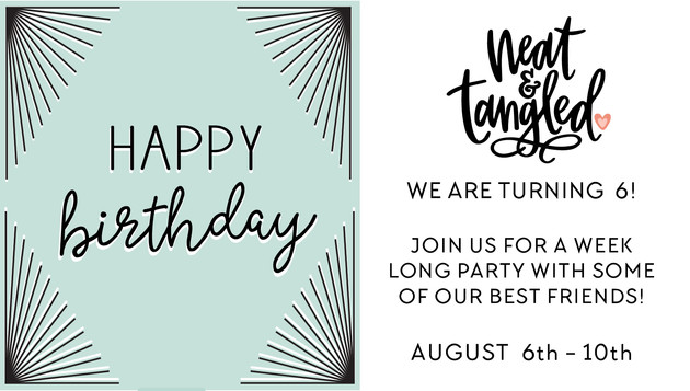Neat and Tangled 6th Birthday Celebration blog hop!