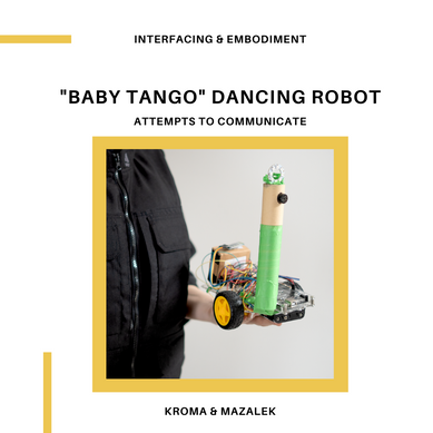 """Interfacing & Embodiment: """"Baby Tango"""" Dancing Robot Attempts to Communicate"""