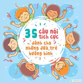 35 Câu Nói Tích Cực Dành Cho Những Đứa Trẻ Bướng Bỉnh