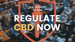 U.S. Senate to FDA: Regulate CBD Now!
