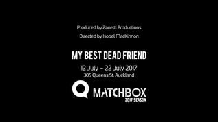 My Best Dead Friend - Q Theatre