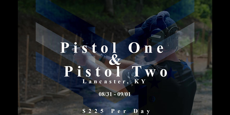 Pistol One & Pistol Two