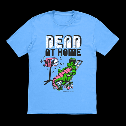 Dead At Home T-Shirt