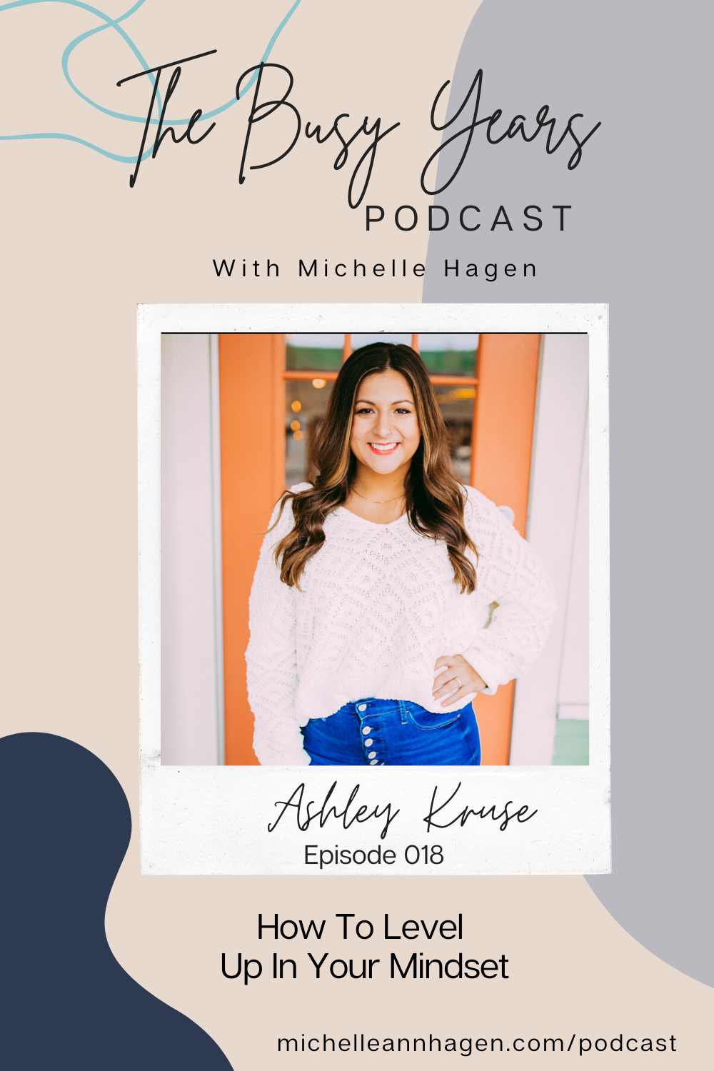 Ashley Kruse | Michelle Hagen | The Busy Years Podcast