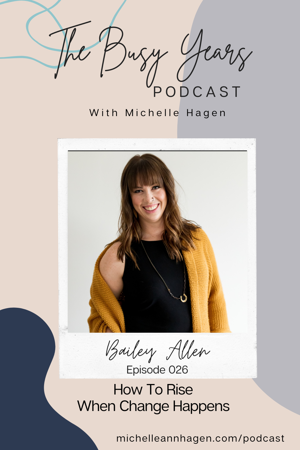 Bailey Allen | Michelle Hagen | The Busy Years Podcast
