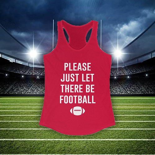 Just Let There Be Football - Women's Tank