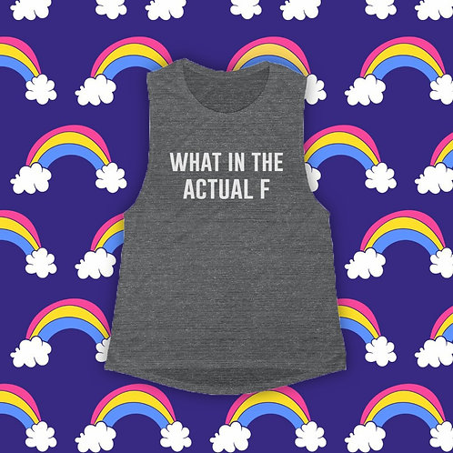 What In The Actual F - Women's Tank