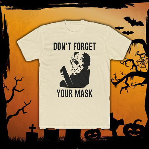 Don't Forget Your Mask (Jason) - Men's Tee