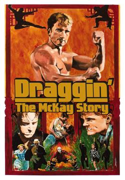 Draggin: The McKay Story