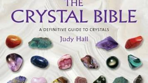 CRYSTAL BIBLE: A Definitive Guide To Crystals