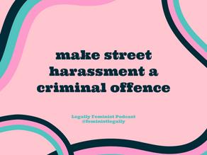 Make street harassment illegal!!
