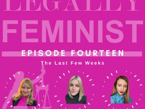 The Last Few Weeks - Episode 14