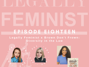 Legally Feminist x Brown Don't Frown - Episode 18