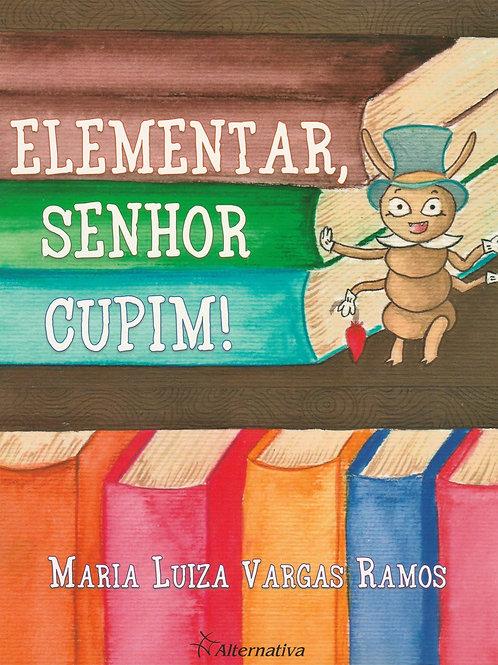 Elementar, senhor Cupim!