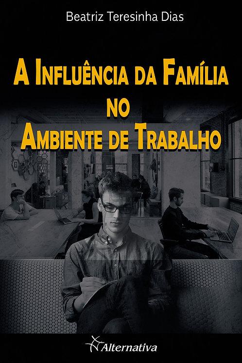 A influência da família no ambiente de trabalho