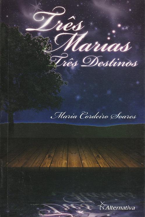 Três Marias, Três Destinos