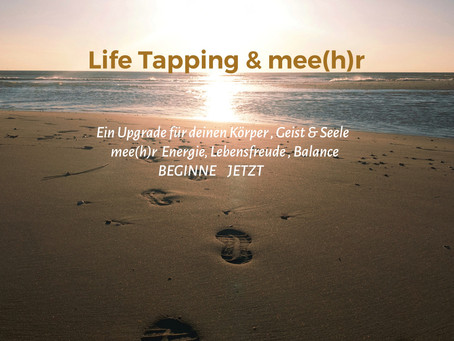 Life Tapping & mee(h)r
