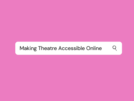 Making Theatre Accessible Online