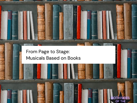 From Page to Stage: Musicals Based on Books