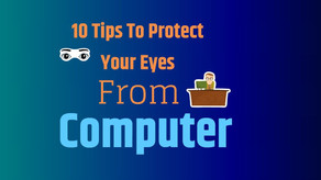 10 Tips To Protect Your Eyes From Computer Screen