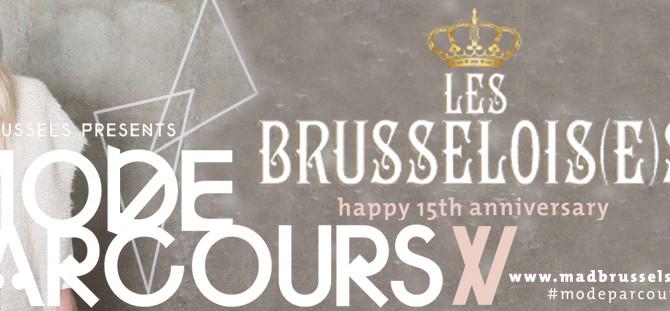 MAD BRUSSELS PRESENTS MODE PARCOURS XV CHEZ LES BRUSSELOIS(E)S