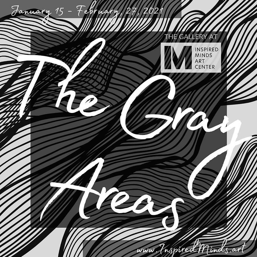 The Gray Areas Art Exhibit