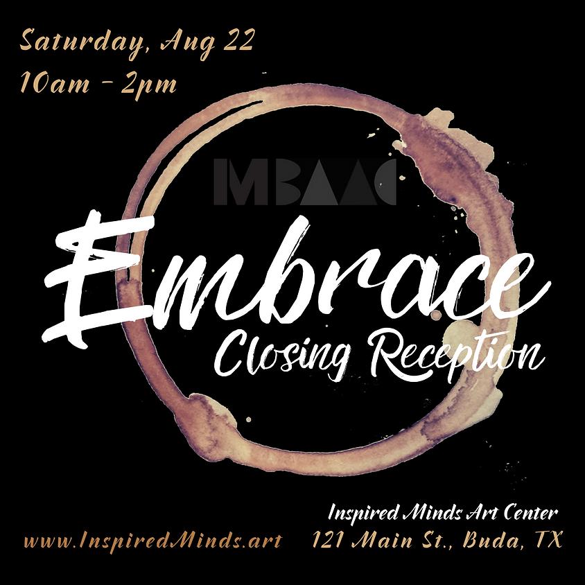 Embrace Closing Reception