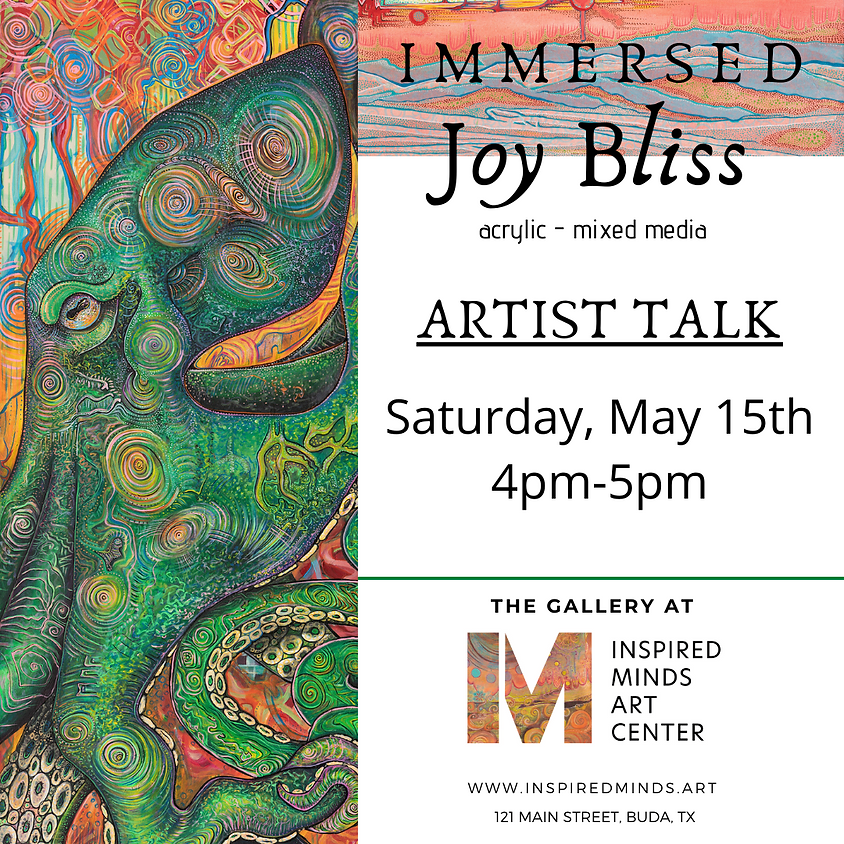 """""""Immersed"""" ARTIST TALK with Joy Bliss"""