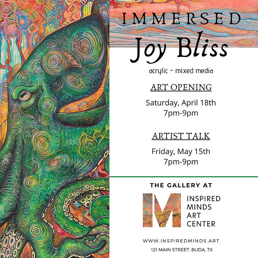 "Art Opening: ""Immersed"" - the artwork of Joy Bliss"