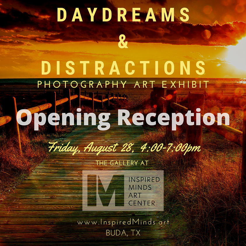 Daydreams & Distractions Opening Reception