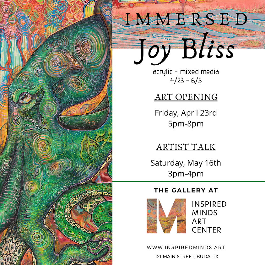 """Immersed"" Art Opening - the artwork of Joy Bliss"