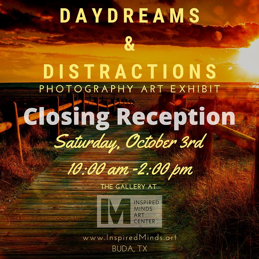 Daydreams & Distractions Closing Reception