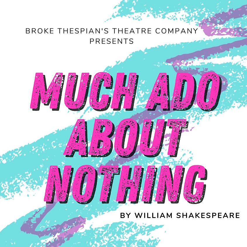 Much Ado About Nothing (Aug. 8 @ 2:00)