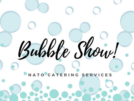 Bubble Show!