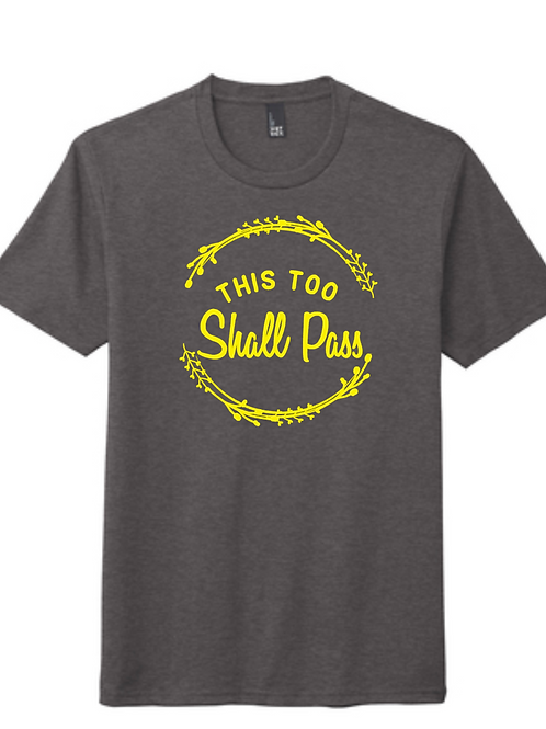 This Too Shall Pass Tee-- District ® Perfect Tri ® Tee