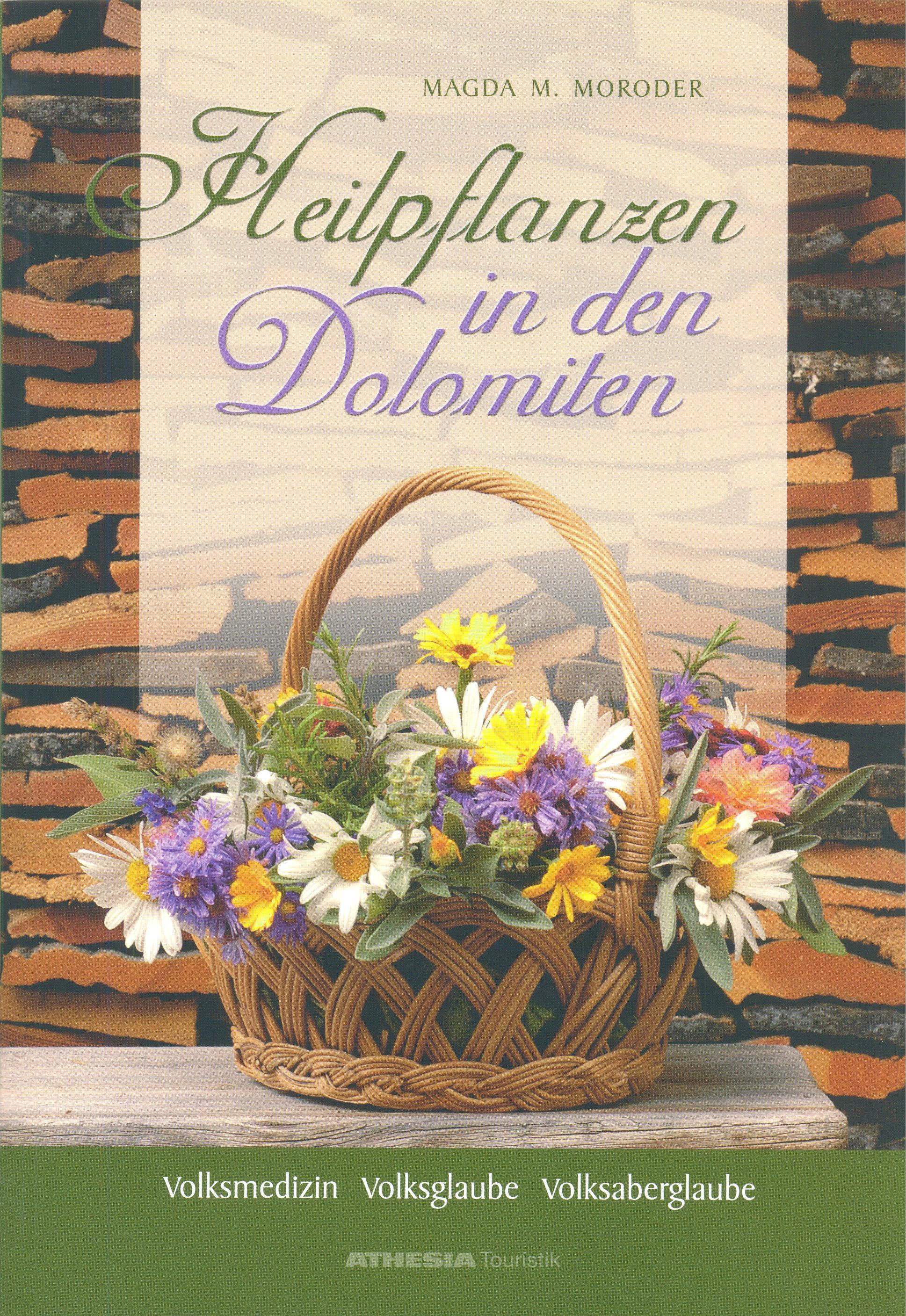 Heilpflanzen in den Dolomiten, Magda M. Moroder