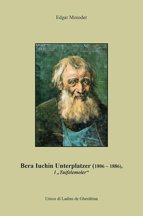 "Bera Iuchin Unterplater (1806-1886) l ""Tuifelemoler"" (Edgar Moroder)"