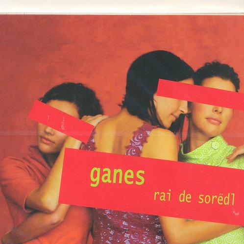 CD Ganes, Rai de sorëdl