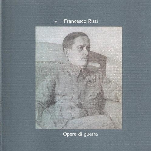 Francesco Rizzi. Opere di guerra