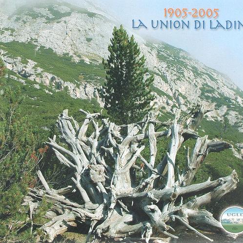 1905-2005 La Union di Ladins