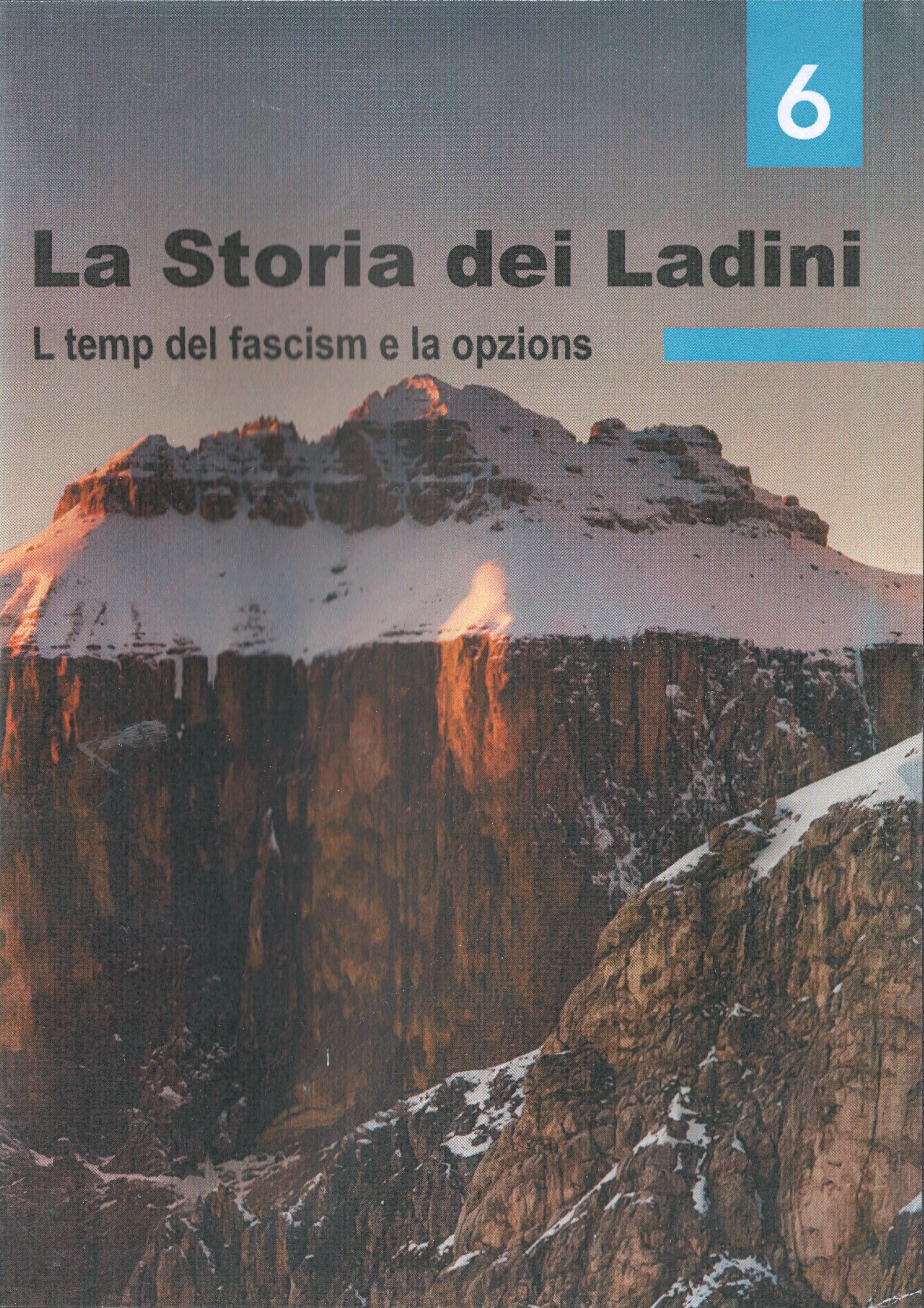 La Storia dei Ladini 6 L temp dal fascism e la opzions