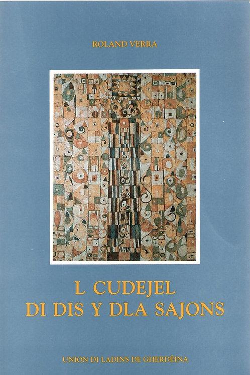 L cudejel di dis y dla sajons (Roland Verra)
