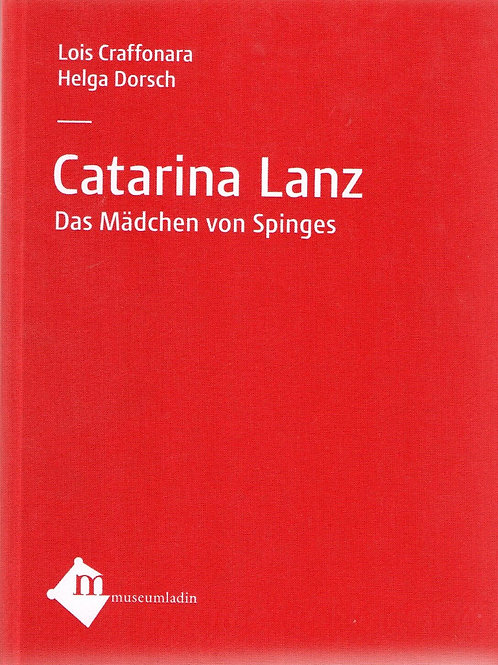 Catarina Lanz. Das Mädchen von Spinges (Lois Craffonara, Helga Dorsch)