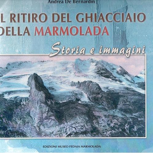 Il ritiro del ghiacciaio della Marmolada (Andrea De Bernardin)