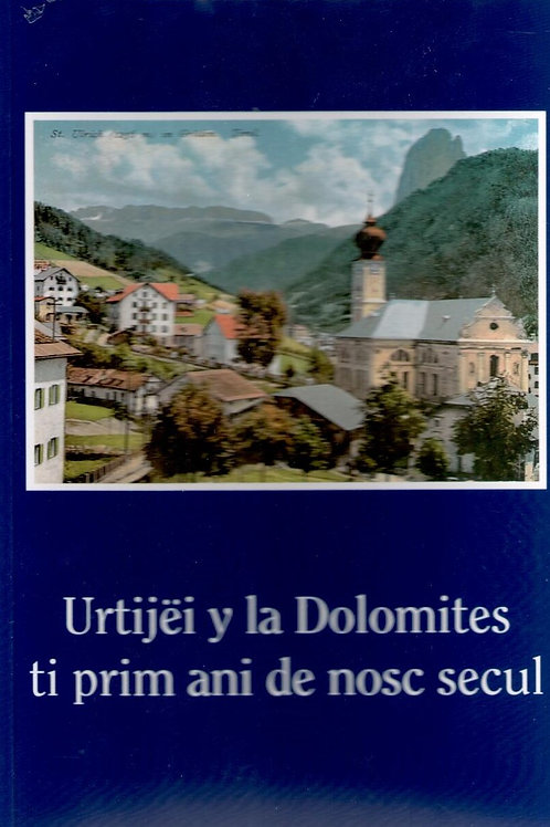 Urtijëi y la Dolomites ti prim ani de nosc secul