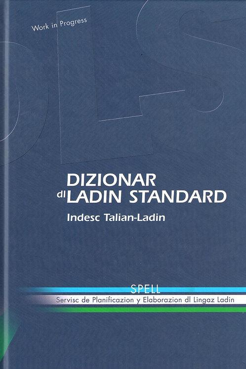 Dizionar dl ladin standard. Indesc Talian-Ladin