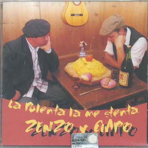 CD Zenzo e Ciapo, La polenta la me stenta
