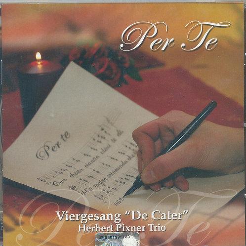 """CD Viergesang """"De Cater"""" - Herbert Pixner Trio, Per te"""