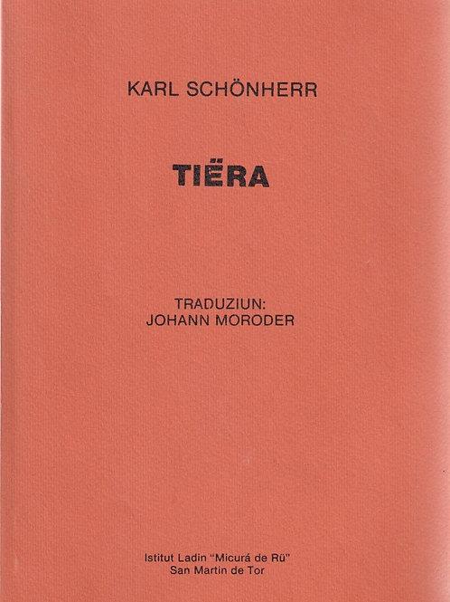 Tiëra (Karl Schönherr, traduzion: Johann Moroder)